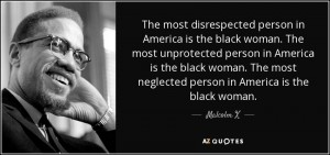 Black men's hero, Malcolm X, telling the painful truth about black women.