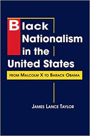 """Black Nationalism in the United States: From Malcolm X to Barack Obama"" :: Dr. James Lance Taylor :: OCG Book Tank"